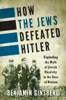 link and cover image for the book How the Jews Defeated Hitler: Exploding the Myth of Jewish Passivity in the Face of Nazism