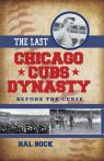 link and cover image for the book The Last Chicago Cubs Dynasty: Before the Curse