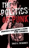 link and cover image for the book The Politics of Punk: Protest and Revolt from the Streets