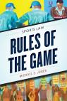 link and cover image for the book Rules of the Game: Sports Law