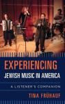 link and cover image for the book Experiencing Jewish Music in America: A Listener's Companion
