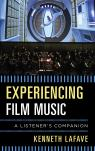 link and cover image for the book Experiencing Film Music: A Listener's Companion