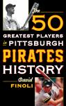 link and cover image for the book The 50 Greatest Players in Pittsburgh Pirates History