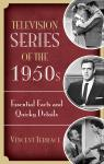 link and cover image for the book Television Series of the 1950s: Essential Facts and Quirky Details