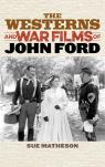 link and cover image for the book The Westerns and War Films of John Ford
