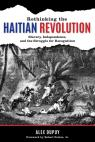 link and cover image for the book Rethinking the Haitian Revolution: Slavery, Independence, and the Struggle for Recognition