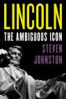 link and cover image for the book Lincoln: The Ambiguous Icon