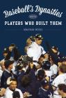 link and cover image for the book Baseball's Dynasties and the Players Who Built Them