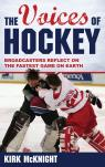 link and cover image for the book The Voices of Hockey: Broadcasters Reflect on the Fastest Game on Earth