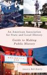 link and cover image for the book An American Association for State and Local History Guide to Making Public History