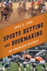 link and cover image for the book Sports Betting and Bookmaking: An American History