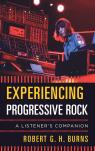 link and cover image for the book Experiencing Progressive Rock: A Listener's Companion