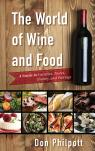 link and cover image for the book The World of Wine and Food: A Guide to Varieties, Tastes, History, and Pairings