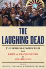 link and cover image for the book The Laughing Dead: The Horror-Comedy Film from Bride of Frankenstein to Zombieland