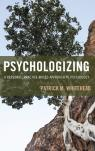 link and cover image for the book Psychologizing: A Personal, Practice-Based Approach to Psychology