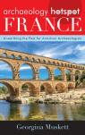 link and cover image for the book Archaeology Hotspot France: Unearthing the Past for Armchair Archaeologists