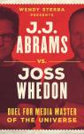 link and cover image for the book J.J. Abrams vs. Joss Whedon: Duel for Media Master of the Universe