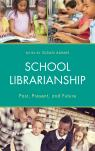 link and cover image for the book School Librarianship: Past, Present, and Future