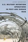 link and cover image for the book U.S. Military Detention Operations in Post–Abu Ghraib Iraq