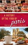 link and cover image for the book A History of the Food of Paris: From Roast Mammoth to Steak Frites