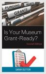 link and cover image for the book Is Your Museum Grant-Ready?, Second Edition
