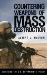 link and cover image for the book Countering Weapons of Mass Destruction: Assessing the U.S. Government's Policy