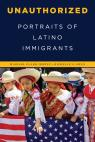 link and cover image for the book Unauthorized: Portraits of Latino Immigrants