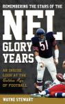 link and cover image for the book Remembering the Stars of the NFL Glory Years: An Inside Look at the Golden Age of Football