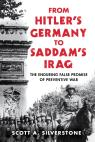 link and cover image for the book From Hitler's Germany to Saddam's Iraq: The Enduring False Promise of Preventive War