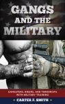 link and cover image for the book Gangs and the Military: Gangsters, Bikers, and Terrorists with Military Training