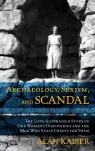 link and cover image for the book Archaeology, Sexism, and Scandal: The Long-Suppressed Story of One Woman's Discoveries and the Man Who Stole Credit for Them