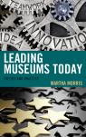 link and cover image for the book Leading Museums Today: Theory and Practice