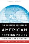 link and cover image for the book The Domestic Sources of American Foreign Policy: Insights and Evidence, Seventh Edition