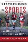 link and cover image for the book Sisterhood in Sports: How Female Athletes Collaborate and Compete