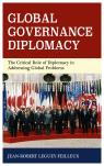 link and cover image for the book Global Governance Diplomacy: The Critical Role of Diplomacy in Addressing Global Problems