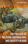 link and cover image for the book The Politics of Religion, Nationalism, and Identity in Asia
