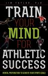 link and cover image for the book Train Your Mind for Athletic Success: Mental Preparation to Achieve Your Sports Goals