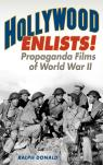 link and cover image for the book Hollywood Enlists!: Propaganda Films of World War II