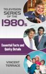 link and cover image for the book Television Series of the 1980s: Essential Facts and Quirky Details