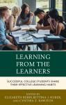 link and cover image for the book Learning from the Learners: Successful College Students Share Their Effective Learning Habits