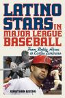link and cover image for the book Latino Stars in Major League Baseball: From Bobby Abreu to Carlos Zambrano