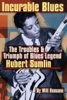 link and cover image for the book Incurable Blues: The Troubles & Triumph of Blues Legend Hubert Sumlin