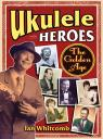 link and cover image for the book Ukulele Heroes: The Golden Age