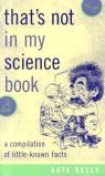 link and cover image for the book That's Not in My Science Book: A Compilation of Little-Known Facts