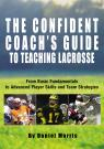 link and cover image for the book Confident Coach's Guide to Teaching Lacrosse: From Basic Fundamentals To Advanced Player Skills And Team Strategies