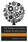 link and cover image for the book The Normal Accident Theory of Education: Why Reform and Regulation Won't Make Schools Better