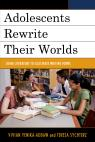 link and cover image for the book Adolescents Rewrite their Worlds: Using Literature to Illustrate Writing Forms