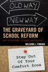 link and cover image for the book The Graveyard of School Reform: Why the Resistance to Change and New Ideas