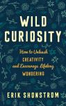 link and cover image for the book Wild Curiosity: How to Unleash Creativity and Encourage Lifelong Wondering