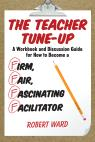 link and cover image for the book The Teacher Tune-Up: A Workbook and Discussion Guide for How to Become a Firm, Fair, Fascinating Facilitator